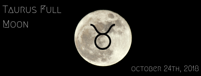 Taurs Full Moon oct 2018